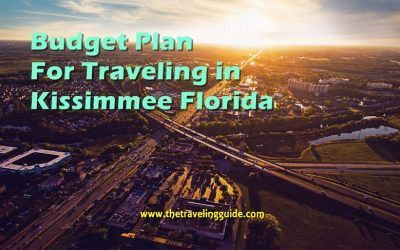 The Simple Budget Plan For Traveling in Kissimmee Florida