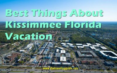 Best Things About Kissimmee Florida Vacation