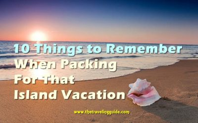 Packing For That Island Vacation - Top 10 Things to Remember
